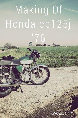 Making Of Honda cb125j '76 Porjekt #1