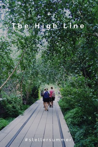 The High Line #stellersummer