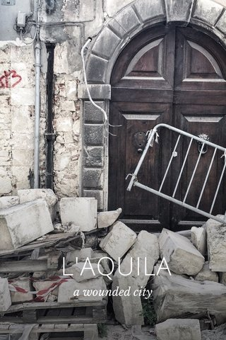 L'AQUILA a wounded city