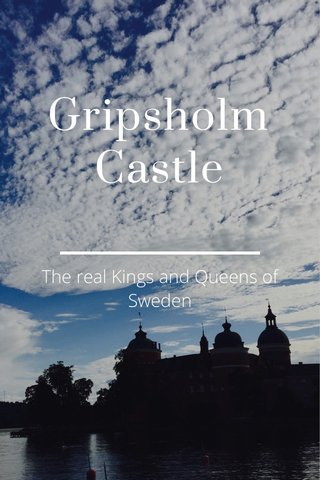 Gripsholm Castle The real Kings and Queens of Sweden