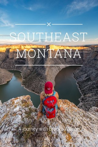 SOUTHEAST MONTANA A journey with Brooke Willson