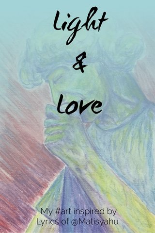 Light & Love My #art inspired by Lyrics of @Matisyahu