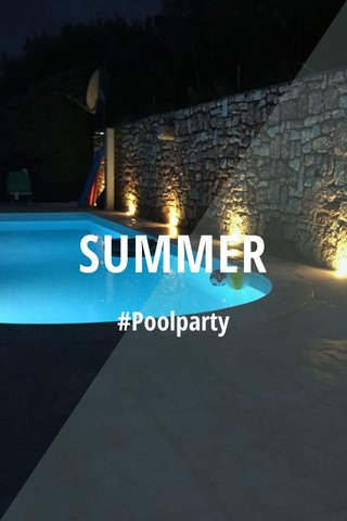 SUMMER #Poolparty