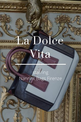 La Dolce Vita starring Nannini Bags Firenze
