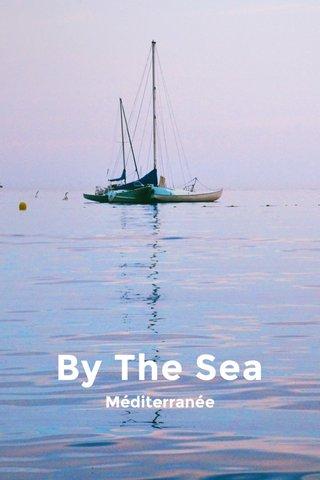 By The Sea Méditerranée