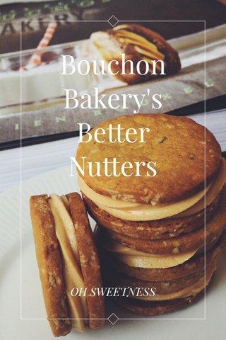 Bouchon Bakery's Better Nutters OH SWEETNESS