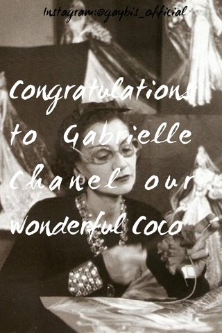 Congratulations to Gabrielle Chanel our wonderful Coco Instagram:@gaybis_official