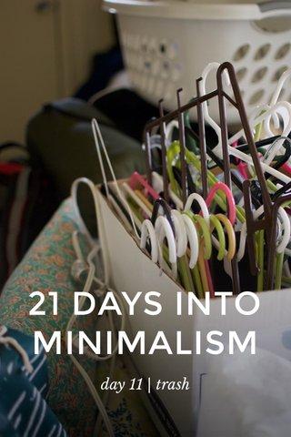 21 DAYS INTO MINIMALISM day 11 | trash