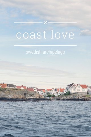 coast love swedish archipelago