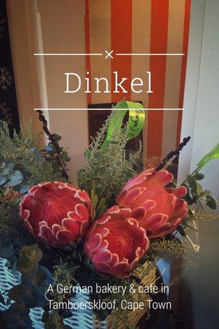Dinkel A German bakery & cafe in Tamboerskloof, Cape Town