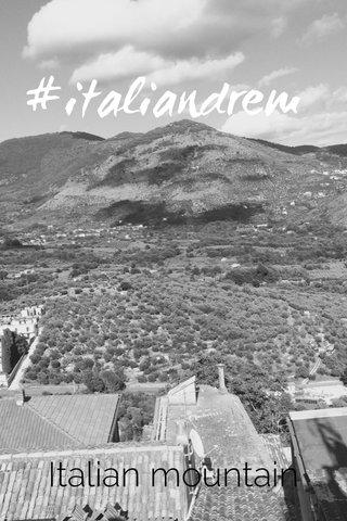 #italiandrem Italian mountain