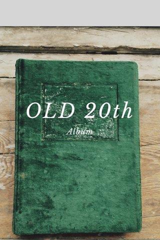OLD 20th Album