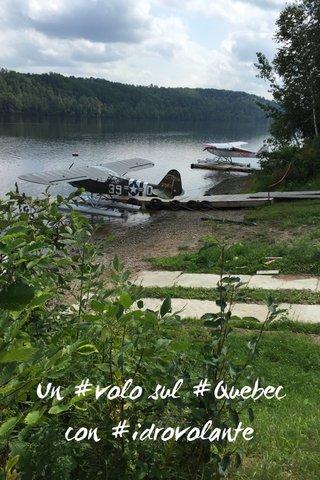 Un #volo sul #Quebec con #idrovolante