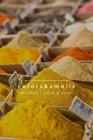 colors&smells antibes | côte d'azur