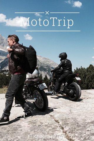 MotoTrip 11 Kantons | 2 Days