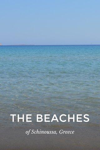 THE BEACHES of Schinoussa, Greece