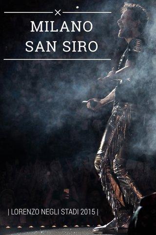 MILANO SAN SIRO | LORENZO NEGLI STADI 2015 |
