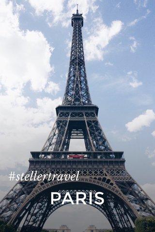 PARIS #stellertravel