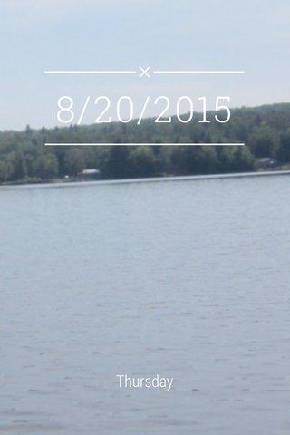 8/20/2015 Thursday