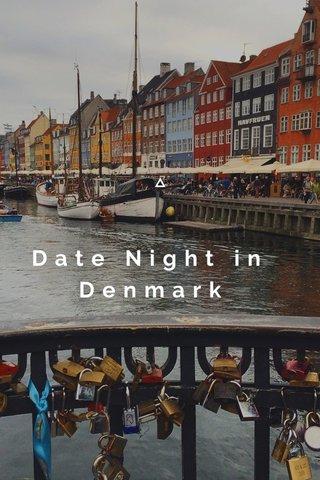 Date Night in Denmark