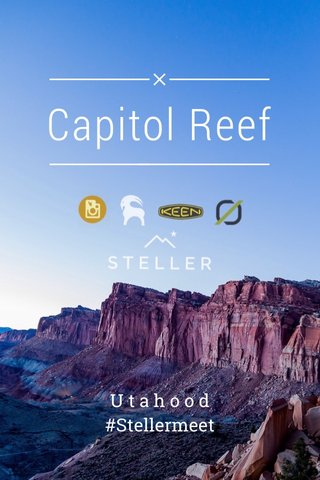Capitol Reef U t a h o o d #Stellermeet