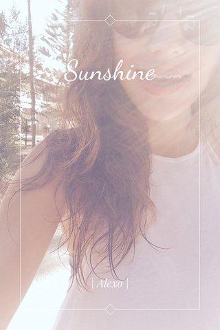Sunshine   Alexo  