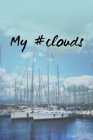 My #clouds