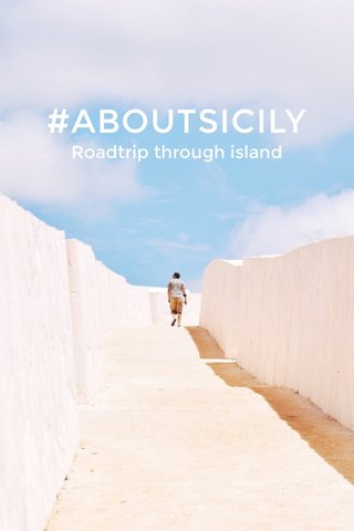 #ABOUTSICILY Roadtrip through island
