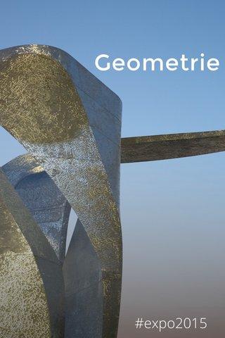 Geometrie #expo2015