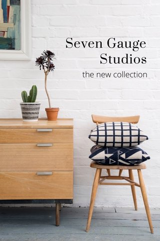 Seven Gauge Studios the new collection