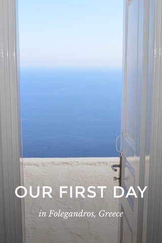 OUR FIRST DAY in Folegandros, Greece