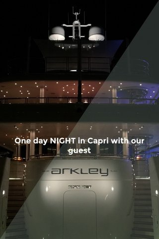 One day NIGHT in Capri with our guest