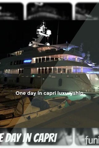 One day in capri luxuryship