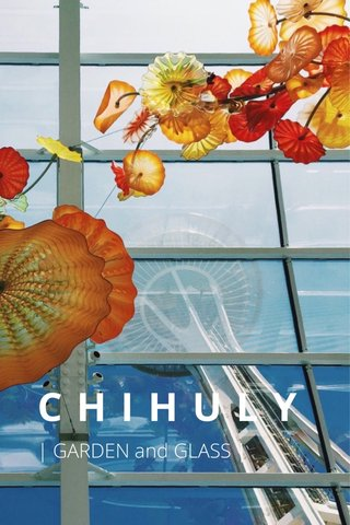 CHIHULY | GARDEN and GLASS |