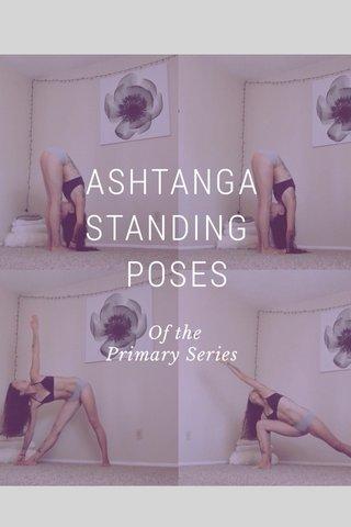 ASHTANGA STANDING POSES Of the Primary Series