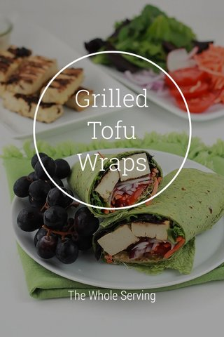 Grilled Tofu Wraps The Whole Serving