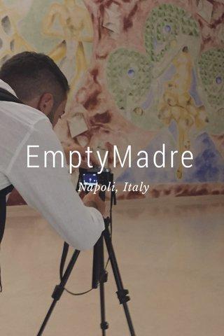 EmptyMadre Napoli, Italy