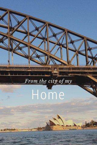 Home From the city of my