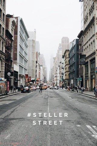 #STELLERSTREET
