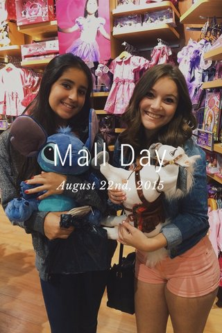 Mall Day August 22nd, 2015