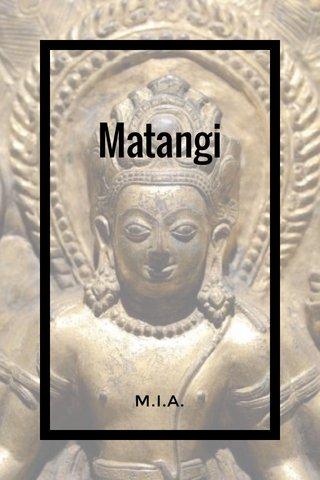 Matangi M.I.A.