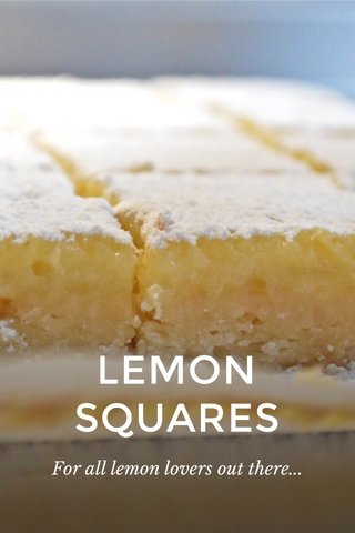 LEMON SQUARES For all lemon lovers out there...