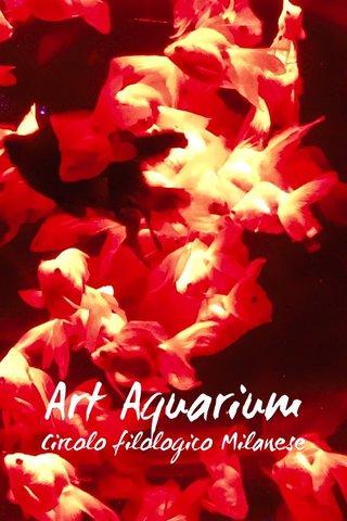 Art Aquarium Circolo filologico Milanese