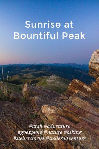 Sunrise at Bountiful Peak #utah #adventure #goexplore #nature #hiking #stellerstories #stelleradventure