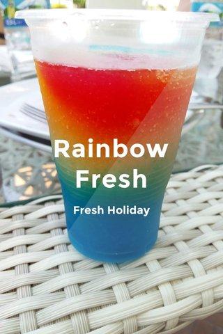Rainbow Fresh Fresh Holiday