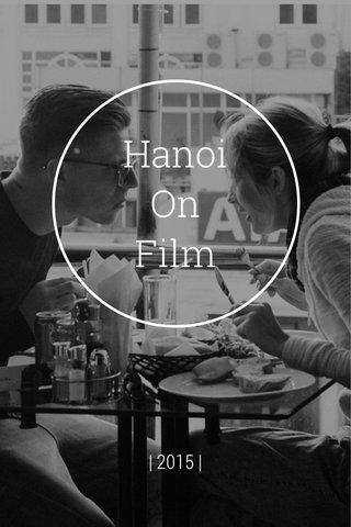 Hanoi On Film | 2015 |