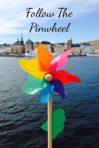 Follow The Pinwheel