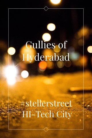 Gullies of Hyderabad #stellerstreet HI-Tech City
