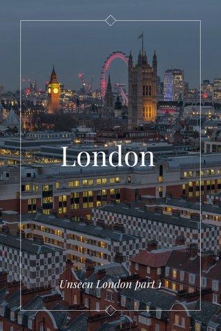 London Unseen London part 1