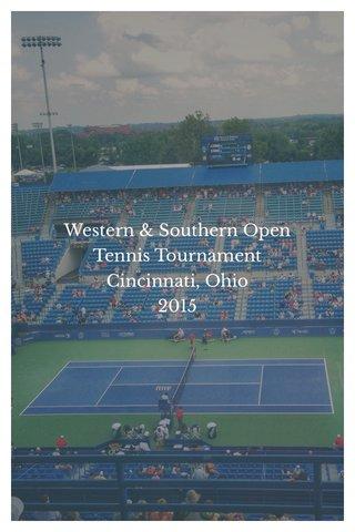 Western & Southern Open Tennis Tournament Cincinnati, Ohio 2015